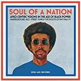 Soul Jazz Records Presents Soul of a Nation: Afro-Centric Visions in the Age of Black Power (Underground Jazz, Street Funk & the Roots of Rap 1968-79)