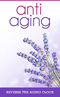 Anti-Aging, Reverse the Aging Clock