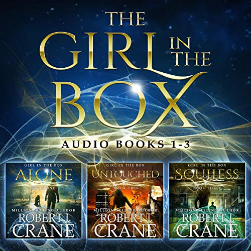The Girl in the Box Series, Books 1-3: Alone, Untouched, and Soulless audiobook cover art