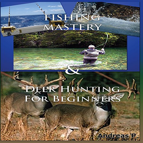 Fishing Box Set #1: Fishing Mastery + Deer Hunting for Beginners audiobook cover art