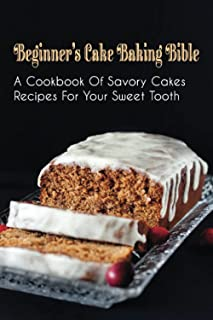 Beginner's Cake Baking Bible: A Cookbook Of Savory Cakes Recipes For Your Sweet Tooth: Spicy Choco-Chip Yogurt Cake Recipes