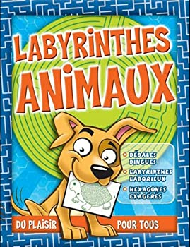Paperback Labyrinthes des animaux : Du plaisir pour tous ! [French] Book