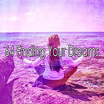 64 Finding Your Dreams
