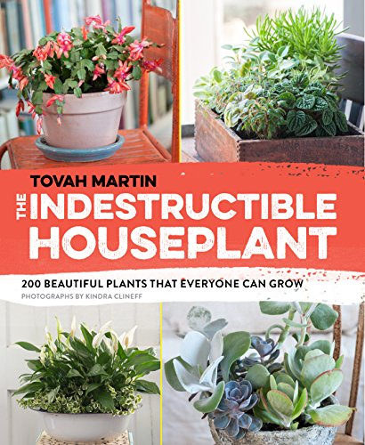 Image of The Indestructible Houseplant: 200 Beautiful Plants that Everyone Can Grow