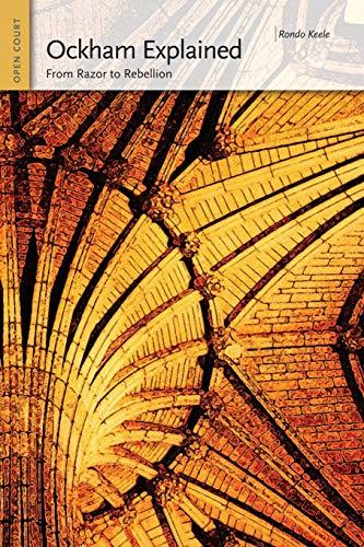 Ockham Explained: From Razor to Rebellion (Ideas Explained)