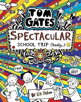 Tom Gates 17: Tom Gates: Spectacular School Trip (Really ...