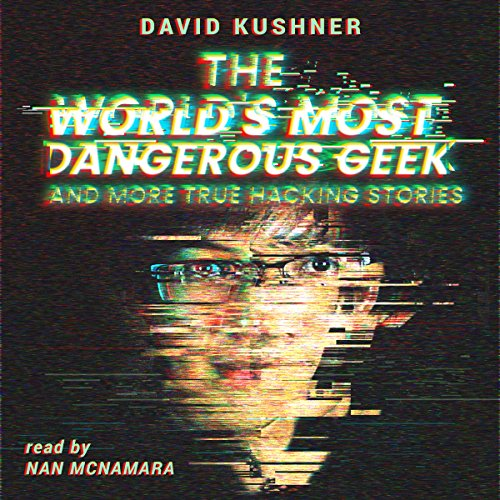 The World's Most Dangerous Geek audiobook cover art
