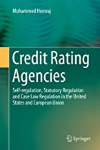 Credit Rating Agencies: Self-regulation, Statutory Regulation and Case Law Regulation in the United States and European Union