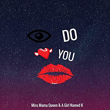 I Do Love You (feat. A Girl Named K.)