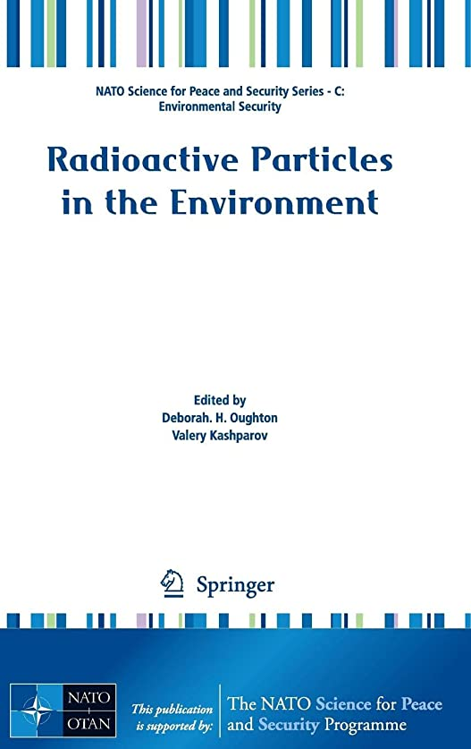 いつ主人メディカルRadioactive Particles in the Environment (NATO Science for Peace and Security Series C: Environmental Security)