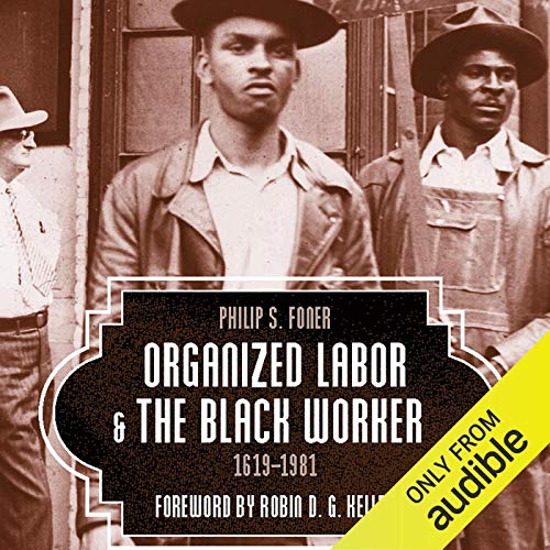 Organized Labor and the Black Worker, 1619-1981 cover art