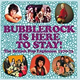 Bubblerock Is Here to Stay!-the British Pop Expl