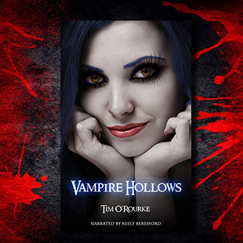 Vampire Hollows     Kiera Hudson, Series 1, Book 6              By:                                                                                                                                 Tim O'Rourke                               Narrated by:                                                                                                                                 Keely Beresford                      Length: 7 hrs and 10 mins     9 ratings     Overall 4.9