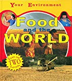 Your Environment: Food and the World