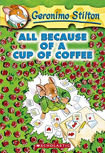 All Because of a Cup of Coffee (Geronimo Stilton)の詳細を見る