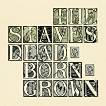 Dead & Born & Grown by The Staves (2013-03-19)