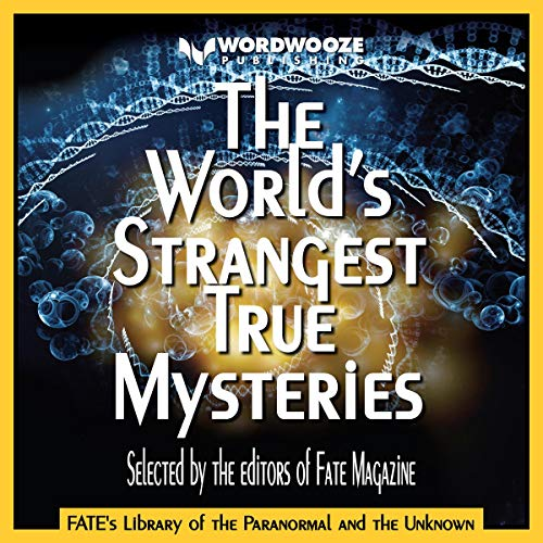 The World's Strangest True Mysteries: FATE's Library of the Paranormal and the Unknown     The Best of FATE Magazine              By:                                                                                                                                 Phyllis Galde,                                                                                        Jean Marie Stine,                                                                                        The Editors of Fate Magazine                               Narrated by:                                                                                                                                 Janelle Bigham                      Length: 5 hrs and 55 mins     Not rated yet     Overall 0.0