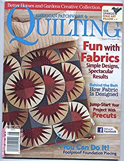 AMERICAN PATCHWORK & QUILTING Magazine August 2010 Volume 18 No. 4 Issue 105 (Better Homes and Gardens Creative Collection, How fabric is designed, Foolproof foundation piecing)