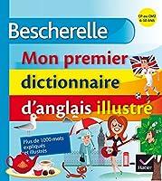 Bescherelle: Mon premier dictionnaire d'anglais illustre