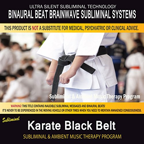 Karate Black Belt - Subliminal & Ambient Music Therapy 2