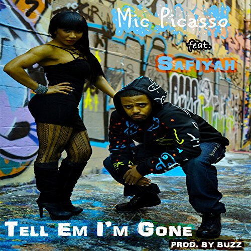 Tell Em I'm Gone (feat. Safiyah) [Explicit]