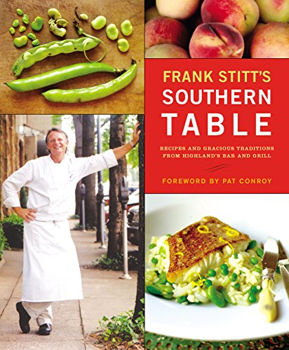 Frank Stitt's Southern Table: Recipes and Gracious Traditions from Highlands Bar and Grill