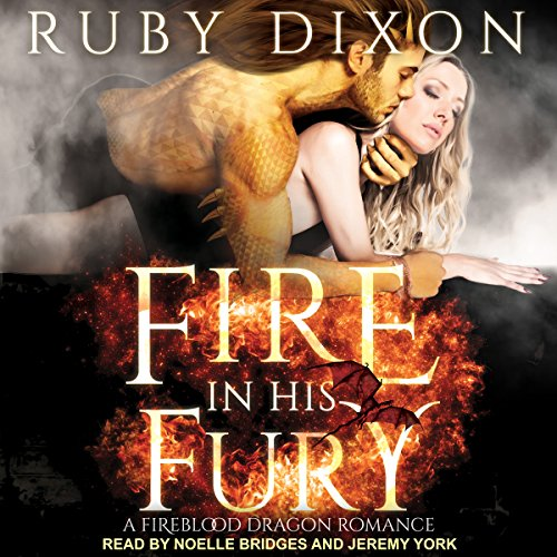 Fire In His Fury     Fireblood Dragon Romance series, Book 4              By:                                                                                                                                 Ruby Dixon                               Narrated by:                                                                                                                                 Jeremy York,                                                                                        Noelle Bridges                      Length: 9 hrs and 39 mins     375 ratings     Overall 4.6