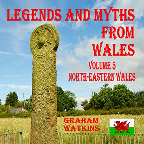 Legends and Myths From Wales: North-Eastern Wales cover art