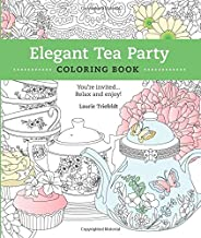 Elegant Tea Party Coloring Book: You're Invited...Relax and Enjoy