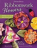 Ribbonwork Flowers: 132 Garden Embellishments―Beautiful Designs for Flowers, Leaves & More