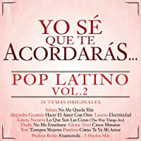 Yo Se Que Te Acordaras Pop Latino 2