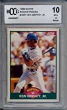 1989 Score Rookie/Traded #100T Ken Griffey Jr. BCCG 10 9396955 RC Rookie Mariners