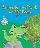 Reading Wonders Literature Big Book: Animals in the Park: An ABC Book Grade K (ELEMENTARY CORE READING)