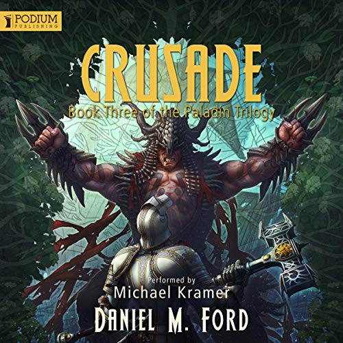 Crusade     The Paladin Trilogy, Book 3              By:                                                                                                                                 Daniel M Ford                               Narrated by:                                                                                                                                 Michael Kramer                      Length: 29 hrs and 22 mins     582 ratings     Overall 4.7