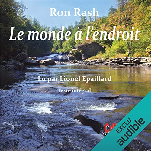 Le monde à l'endroit                   De :                                                                                                                                 Ron Rash                               Lu par :                                                                                                                                 Lionel Épaillard                      Durée : 7 h et 50 min     2 notations     Global 4,5