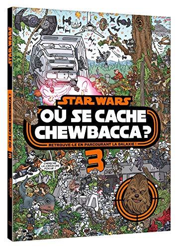STAR WARS - Où se cache Chewbacca ? Tome 3 - Cherche et trouve: Retrouve-le en parcourant la galaxie !