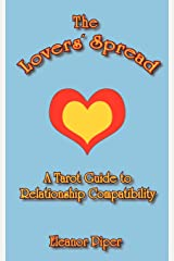 The Lovers Spread: A Tarot Guide to Relationship Compatibility Paperback