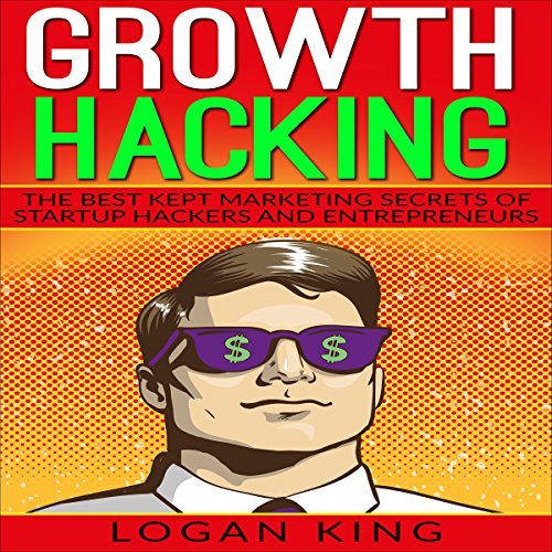 Growth Hacking: The Best Kept Marketing Secrets of Startup Hackers and Entrepreneurs Titelbild