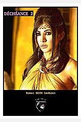 Déchéance 2: Roman BDSM Lesbien Format Kindle