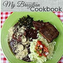 My Brazilian Cookbook: Family Favorites (Volume 1)