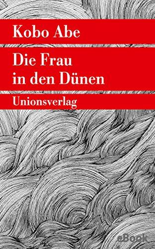 Die Frau in den Dünen: Mit einem Nachwort von Irmela Hijiya-Kirschnereit...