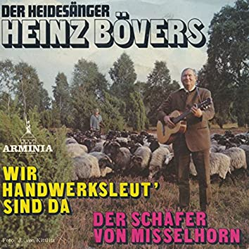 Der Heidesänger Heinz Bövers: Wir Handwerksleut' sind da - Der Schäfer von Misselhron