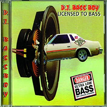 Licensed To Bass