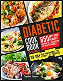Diabetic Cookbook For Beginners: 650 Easy and Healthy Diabetic Diet Recipes for the Newly Diagnosed | 28-Day Meal Plan to Manage Type 2 Diabetes and Prediabetes
