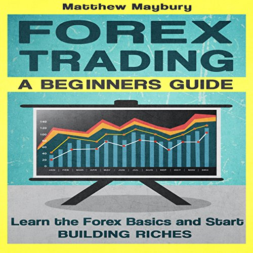 Forex: A Beginner's Guide to Forex Trading audiobook cover art