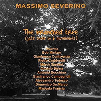 The Branched Tree (Jazz Suite in 6 Movements)