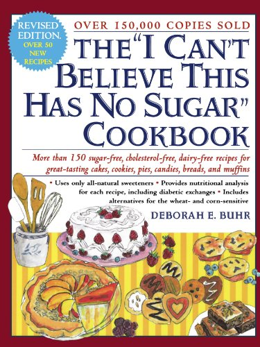The 'I Can't Believe This Has No Sugar' Cookbook