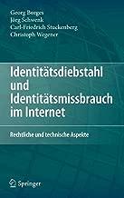 Identitätsdiebstahl und Identitätsmissbrauch im Internet: Rechtliche und technische Aspekte (German Edition)