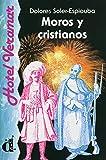 Moros y cristianos: Spanische Lektüre für das 3. Lernjahr (Hotel Veramar)