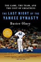 The Last Night of the Yankee Dynasty New Edition: The Game, the Team, and the Cost of Greatness